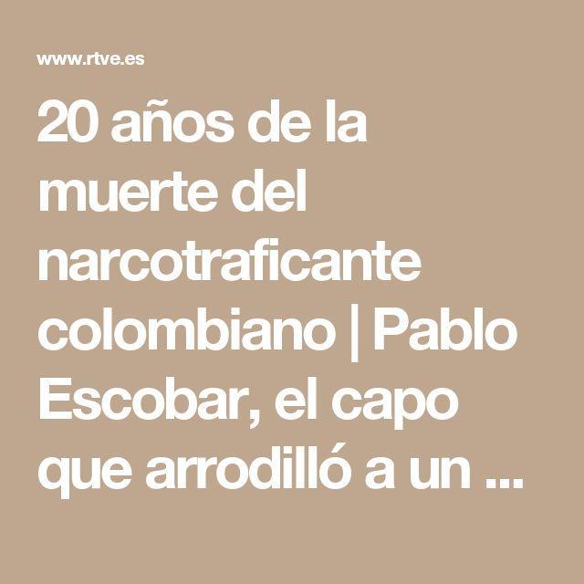 20 años de la muerte del narcotraficante colombiano | Pablo Escobar, el capo que arrodilló a un Estado - RTVE.es