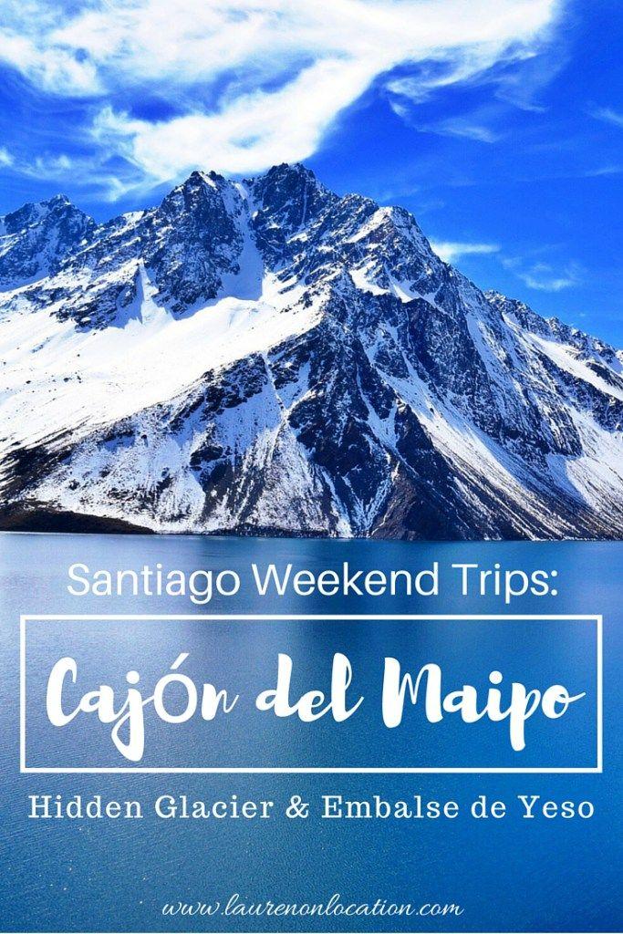 Santiago Weekend Trips: Cajón del Maipo