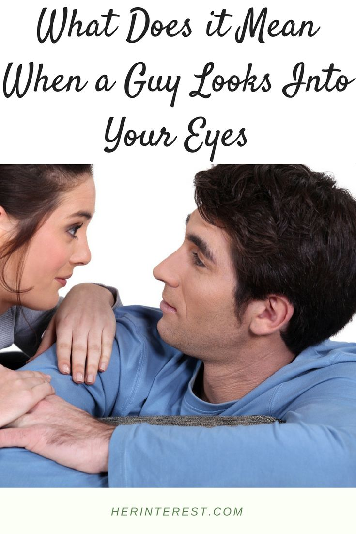 What Does it Mean When a Guy Looks Into Your Eyes
