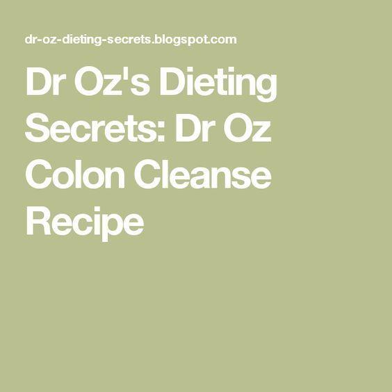 Dr Oz's Dieting Secrets: Dr Oz Colon Cleanse Recipe