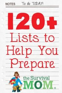This List of Lists contains more than 120 creative lists to help you get ready for everyday emergencies and worst case scenarios.