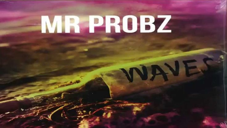 Mr Probz Waves mp3 Download Link   Slow verson