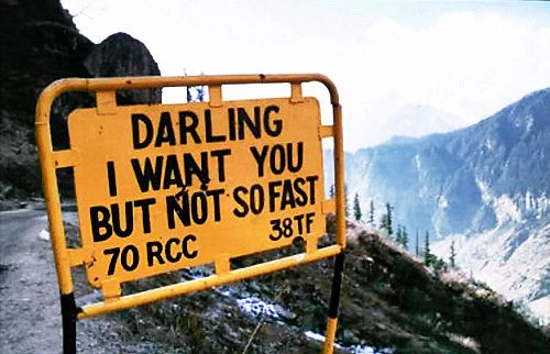 Road sign: Darling I want you but not so fast...