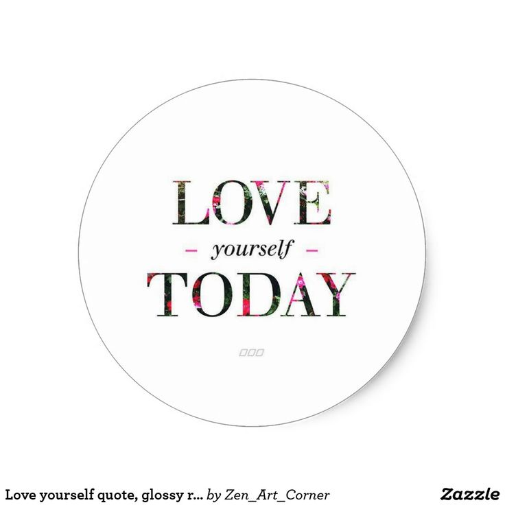 Love yourself quote, glossy round sticker