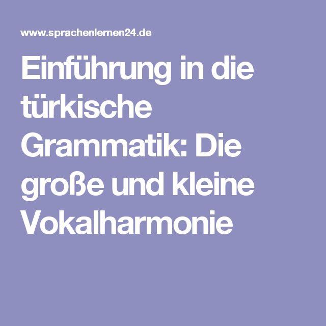 Einführung in die türkische Grammatik: Die große und kleine Vokalharmonie