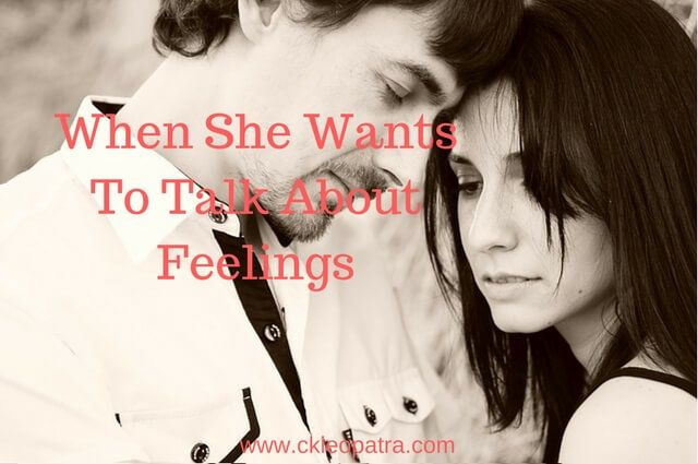 When She Wants To Talk About Feelings