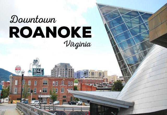 A bit about Downtown Roanoke, Virginia | Em Busy Living