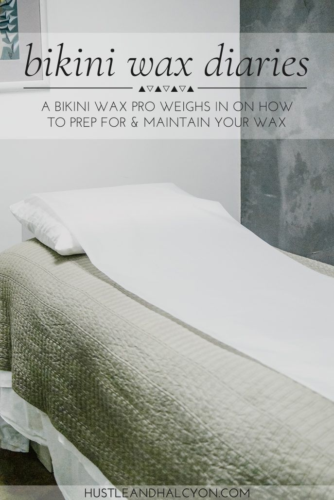 BIKINI WAX DIARIES: An Expert Shares Her Tips for Before, During & After Your Wax ( AND A GIVEAWAY! ) » Hustle + Halcyon
