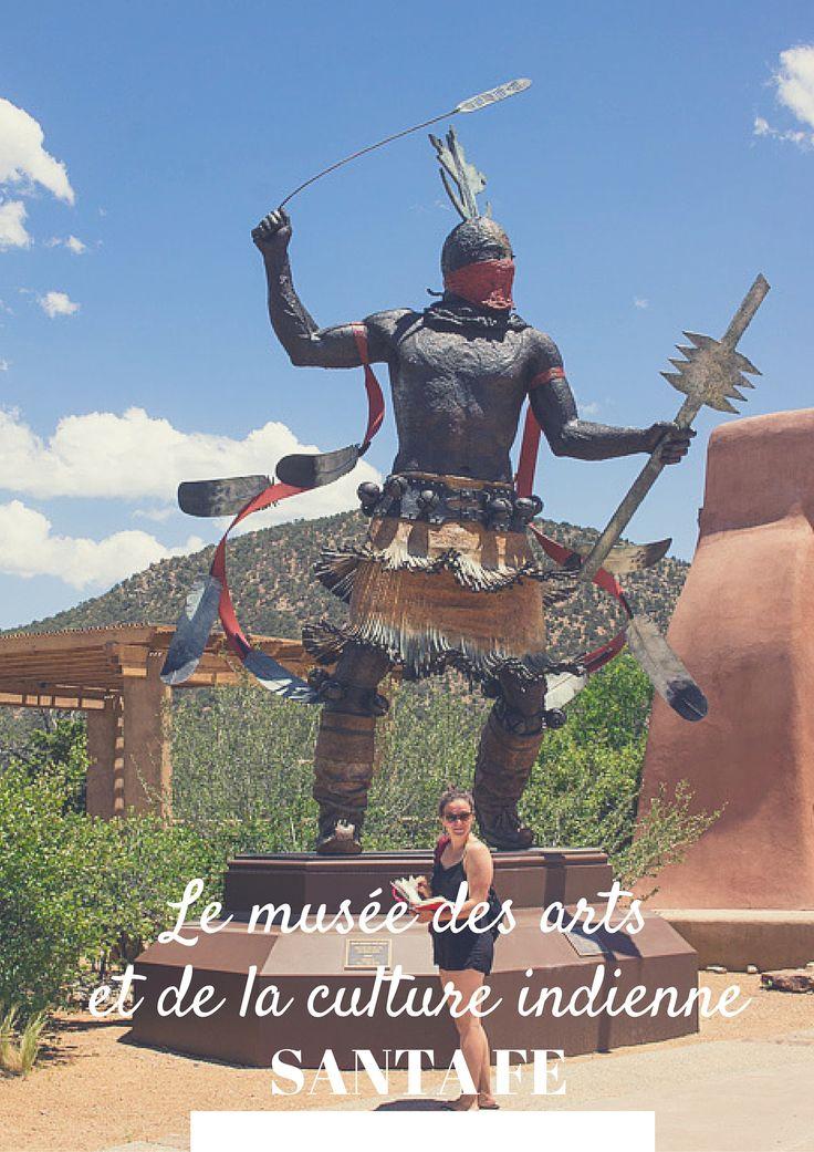 Un superbe musée à voir absolument à Santa Fe, au Nouveau Mexique : le musée des arts et de la culture indienne.