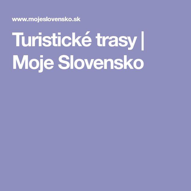 Turistické trasy   Moje Slovensko