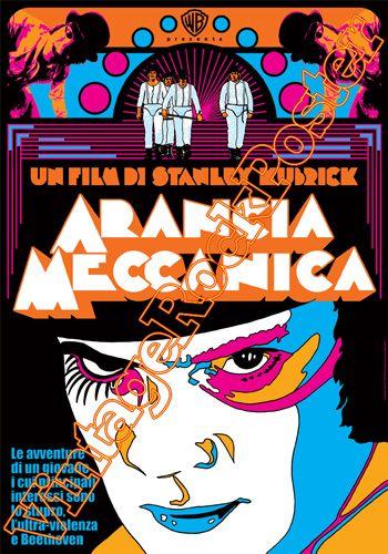 Cod. 483  ARANCIA MECCANICA  Original Title: A Clockwork Orange  Director: Stanley Kubrick  Cast: Malcom Mc Dowell  Year : 1971  #stanleykubrick #aranciameccanica #clockworkorange #vintagerockposter #movieposter #cultmovie