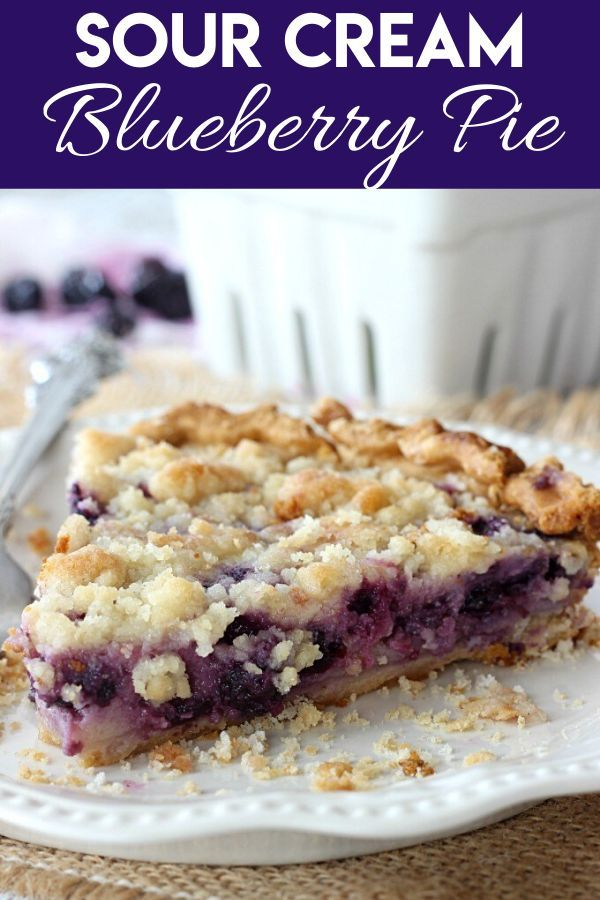 Blueberry Sour Cream Pie Recipe In 2020 Sweet Treats Recipes Perfect Pies Sour Cream