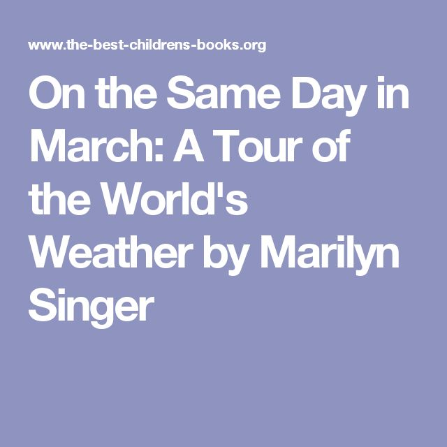 On the Same Day in March: A Tour of the World's Weather by Marilyn Singer
