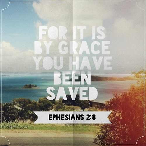 For it is by grace you have been saved through faith and this is not from yourselves it is the gift of God not of works so that no one can boast. Ephesians 2:8-9