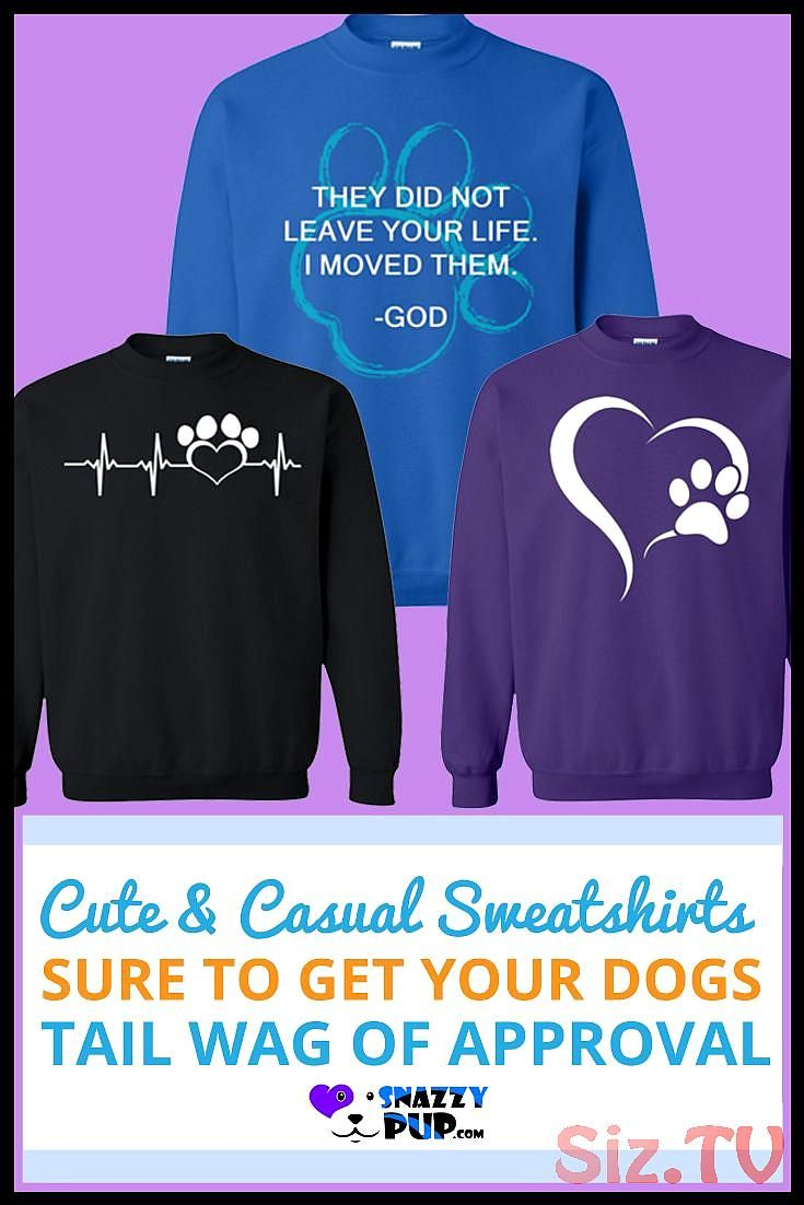 Dog Lovers Love These Cute Sweatshirts With Sayings For Men Women And Teens Combine Their Roomy Comfortability Dog Lover Sweatshirt Sweatshirts Dog Mom Gifts [ 1102 x 735 Pixel ]