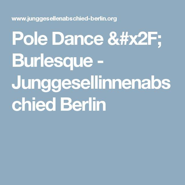 Pole Dance / Burlesque - Junggesellinnenabschied Berlin