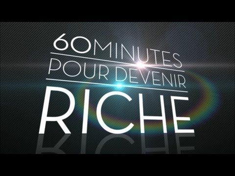 Apprendre à devenir riche en 60 minutes