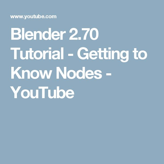 Blender 2.70 Tutorial - Getting to Know Nodes - YouTube