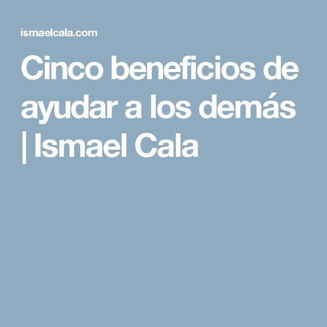 Cinco beneficios de ayudar a los demás | Ismael Cala