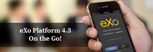 eXo Platform 4.3 On The Go! https://www.exoplatform.com/blog/2016/03/03/new-exo-mobile-app-exo-platform-4-3-on-the-go#more-10467