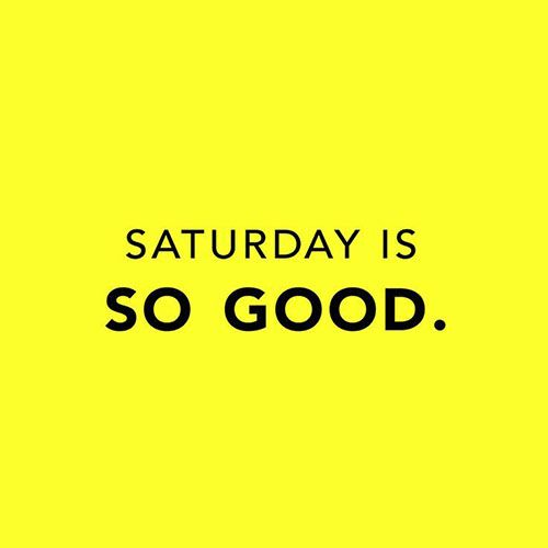 Saturday Night Out Quotes: Best 25+ Happy Saturday Morning Ideas On Pinterest