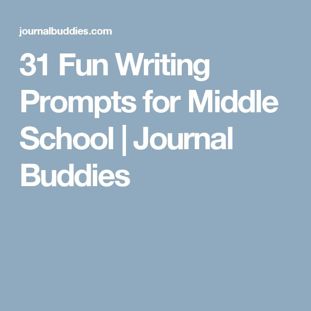 31 Fun Writing Prompts for Middle School | Journal Buddies