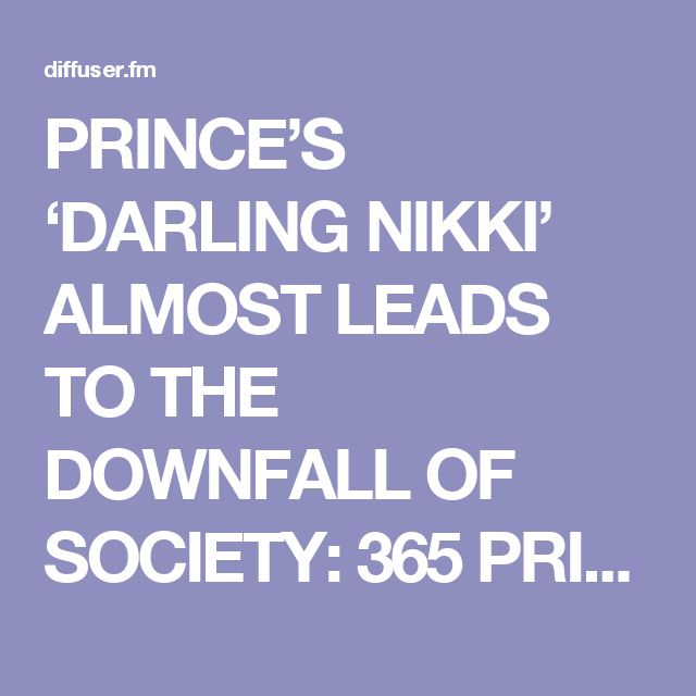 PRINCE'S 'DARLING NIKKI' ALMOST LEADS TO THE DOWNFALL OF SOCIETY: 365 PRINCE SONGS IN A YEAR