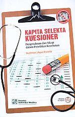 KAPITA SELEKTA KUESIONER Pengetahuan dan Sikap dalam Penelitian Kesehatan, Dilengkapi CD Lampiran