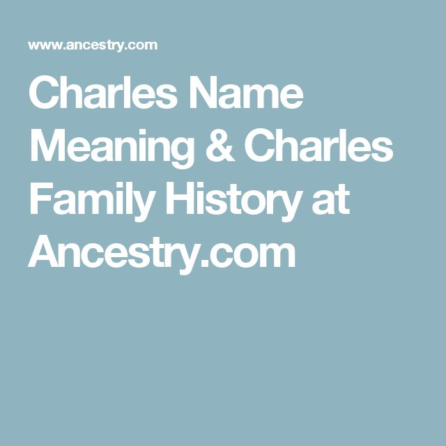 Charles Name Meaning & Charles Family History at Ancestry.com