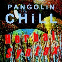 Pangolin CHILL by HERBAL SYNTAX on SoundCloud