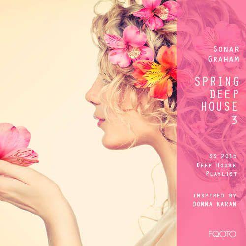 FQOTO SS 2015 Music to Wear Playlist #033 Sonar Graham / Spring Deep House 3 http://fqoto.com/fqoto-ss-2015-033-sonar-graham--spring-deep-house-3