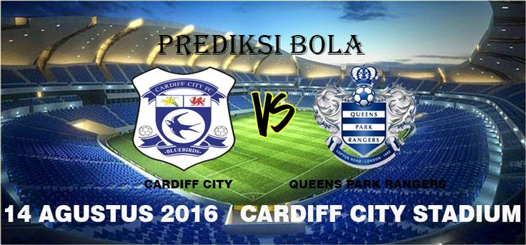 Prediksi Cardiff City vs Queens Park Rangers 14 Agustus 2016