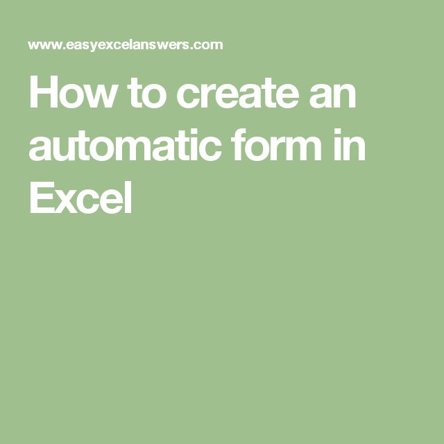 How to create an automatic form in Excel