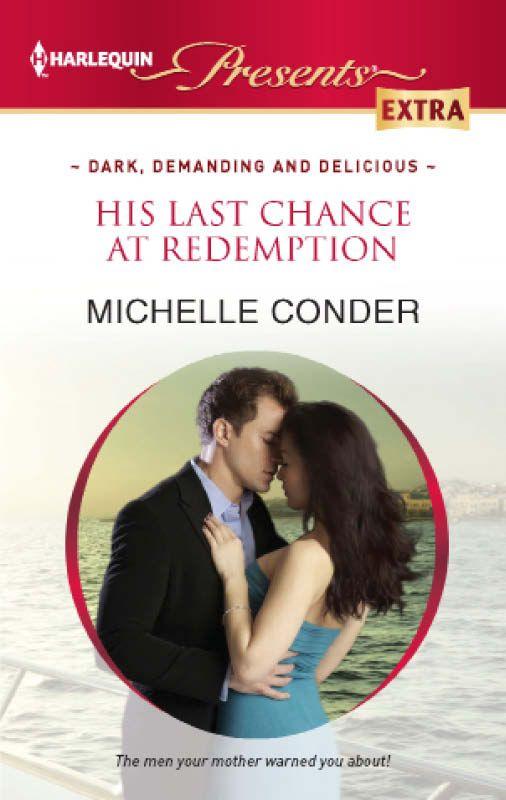 Amazon.com: His Last Chance at Redemption (Dark, Demanding and Delicious) eBook: Michelle Conder: Books