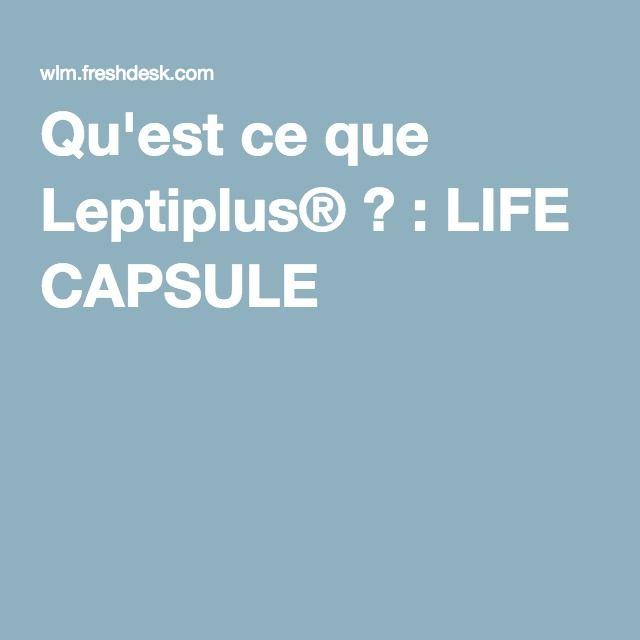 Qu'est ce que Leptiplus® ? : LIFE CAPSULE