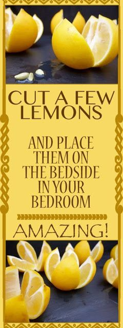 HERE IS WHY YOU SHOULD CUT LEMONS AND KEEP THEM IN YOUR BEDROOM