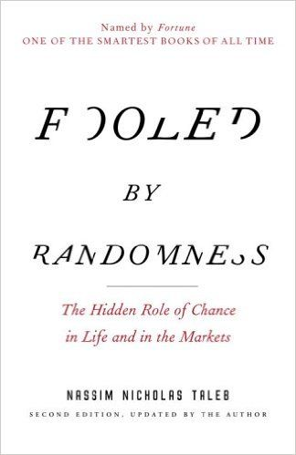 Fooled by Randomness: The Hidden Role of Chance in Life and in the Markets (Incerto): Nassim Nicholas Taleb: 9780812975215: Amazon.com: Books
