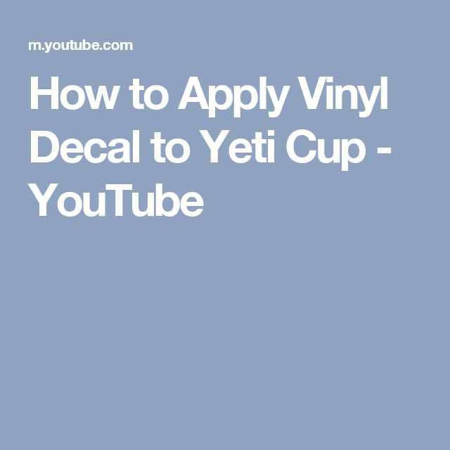 Unique Yeti Cup Accessories Ideas On Pinterest Yeti - Vinyl wall decal application youtube