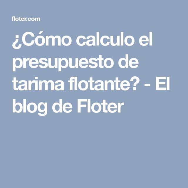 ¿Cómo calculo el presupuesto de tarima flotante? - El blog de Floter