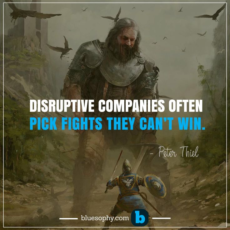 """Disruptive companies often pick fights they can't win.""- Peter Thiel Bluesophy helps you to build up everyday your business acumen. Join now for free : http://www.bluesophy.com/en/auth/"
