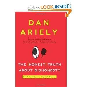 The Honest Truth About Dishonesty: How We Lie To Everyone- Especially Ourselves: Dan Ariely: 9780062183590: Books - Amazon.ca