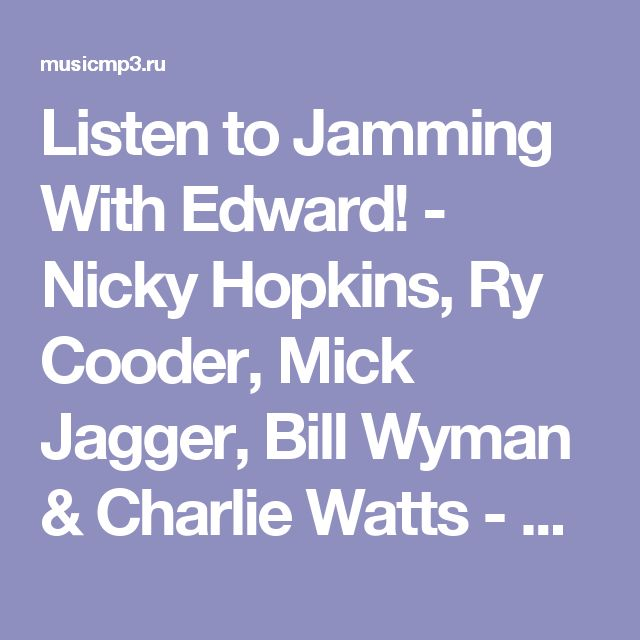 Listen to Jamming With Edward! - Nicky Hopkins, Ry Cooder, Mick Jagger, Bill Wyman & Charlie Watts - online music streaming