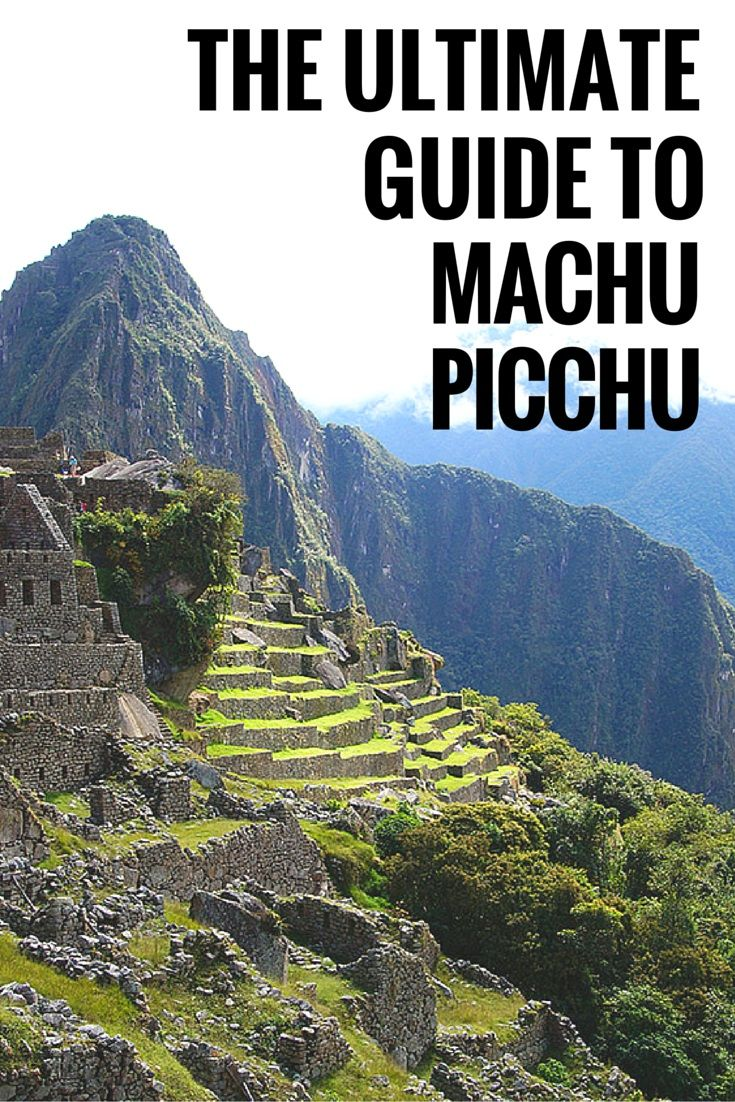 The ultimate guide to Machu Picchu, Peru. All the informations, facts and pictures you need to plan your perfect trip to the New World Wonder