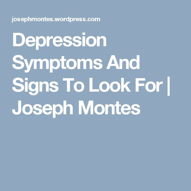 Depression Symptoms And Signs To Look For | Joseph Montes