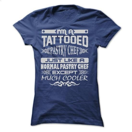 TATTOOED PASTRY CHEF - AMAZING T SHIRTS - #cool t shirts #purple hoodie. PURCHASE NOW => https://www.sunfrog.com/LifeStyle/TATTOOED-PASTRY-CHEF--AMAZING-T-SHIRTS-Ladies.html?60505