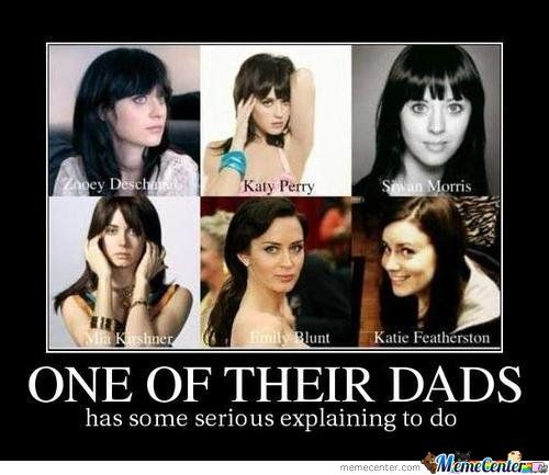 ONE OF THEIR DADS: Thoughts, Laughing, Emily Blunt, Looks Alik, Katy Perry, Humor, Zooey Deschanel, Dads, Funnies Stuff