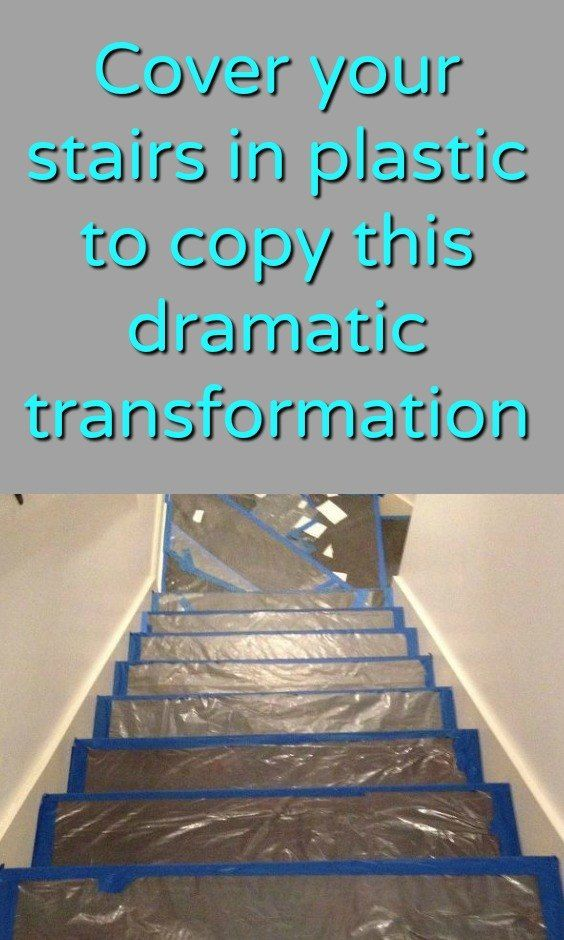 Cover Your Stairs In Plastic To Copy This Dramatic Transformation