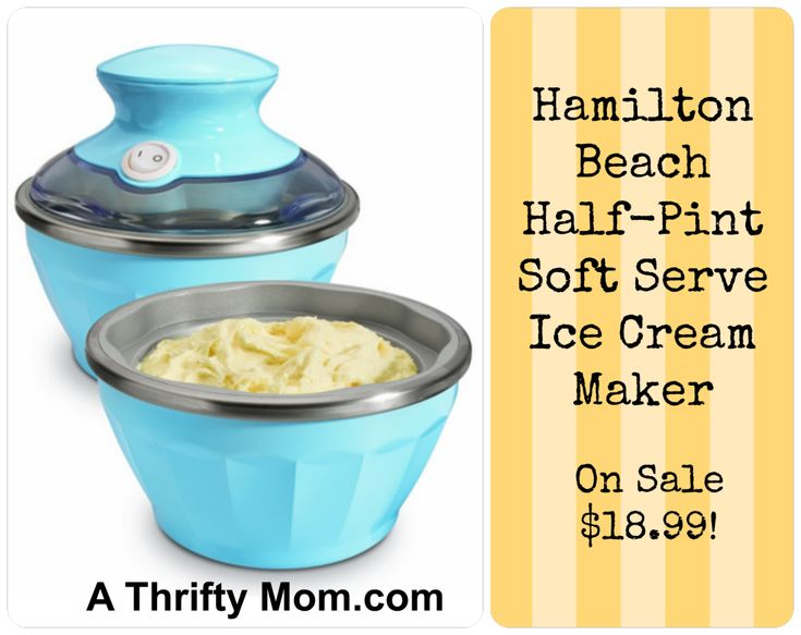 Hamilton Half Pint Ice Cream Maker HAMILTON BEACH HALF-PINT SOFT SERVE ICE CREAM MAKER ON SALE $18.99 ~ BEN & JERRY'S HOMEMADE ICE CREAM & DESSERT BOOKHalfpint