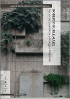 Roberto Burle Marx : verso un moderno paesaggio tropicale / a cura di Barbara Boifava e Matteo D'Ambros. http://encore.fama.us.es/iii/encore/record/C__Rb2638877?lang=spi