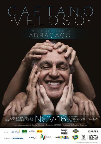 Afiche / Poster Concierto Caetano Veloso Concepto, diseño, retoque fotográfico y desarrollo. Trabajo realizado para el Teatro Jorge Eliécer Gaitán. Instituto Distrital de las Artes IDARTES. Bogotá, 2013. #poster #typography #design #graphicdesign